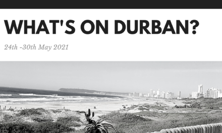 What's on Durban this week? 24th – 30th May