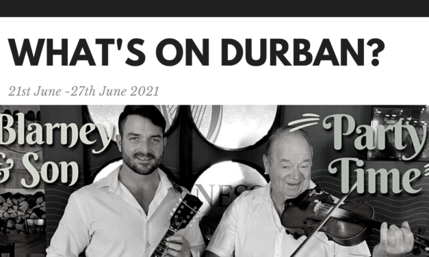 What's on Durban? 21st -27th June