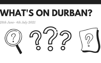 What's on Durban: 28 June – 10 July