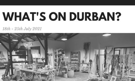 What's on Durban? 18 – 25 July