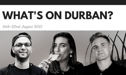 What's on Durban-food edition: 16 – 22 August